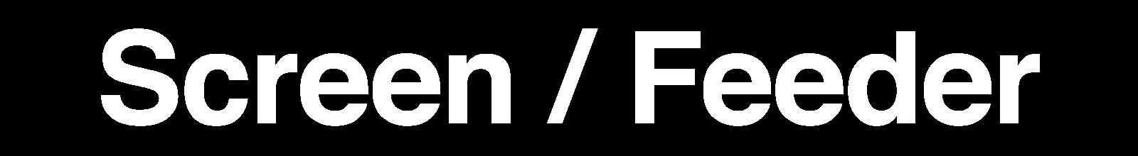 Screen (Penyaring)/Feeder (Pemasok)